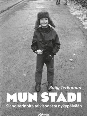 Mun Stadi / Raija Tervomaa