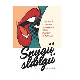 Snygii slangii / Seppo Palminen